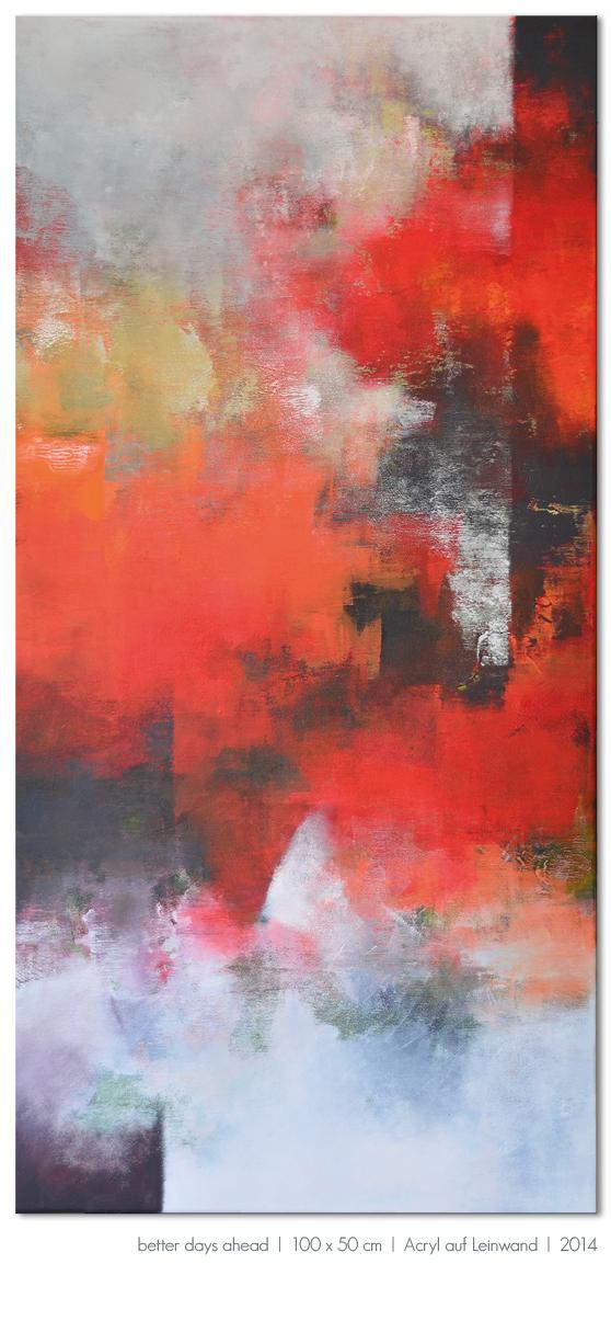 Kunst Malerei Acryl abstrakt Gestaltung Bilder kaufen Farben rot grau schwarz Morgen Walze Großformat Atelier bunt Esslingen Stuttgart Ostfildern Bessere Tage Better days